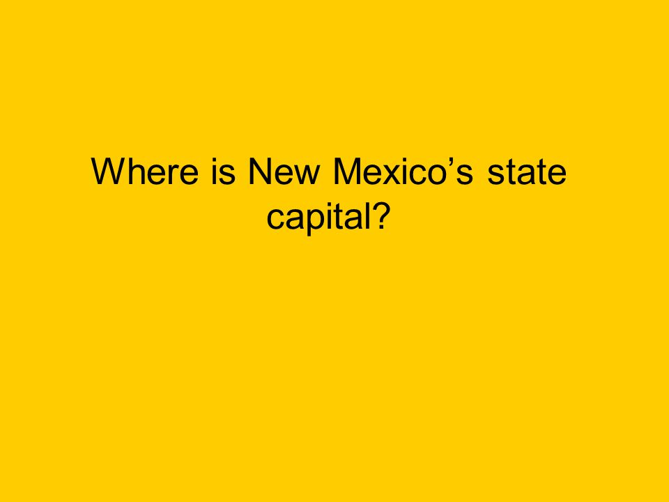 Where is New Mexico's state capital?