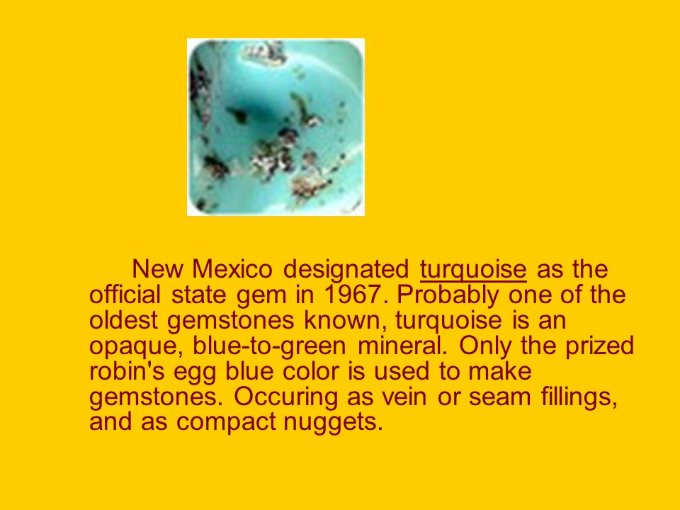 New Mexico designated turquoise as the official state gem in 1967.