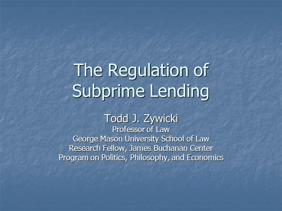 The Regulation of Subprime Lending Todd J.