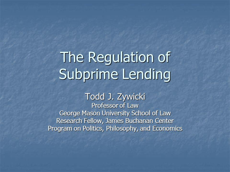 Overview Understanding the Subprime Market Understanding the Subprime Market Benefits of Subprime Lending Benefits of Subprime Lending Risks of Subprime Lending Risks of Subprime Lending Regulating the Subprime Market Regulating the Subprime Market