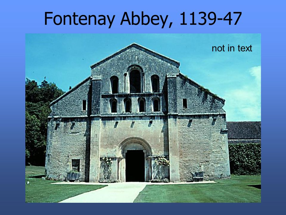 Fontenay Abbey, 1139-47 not in text