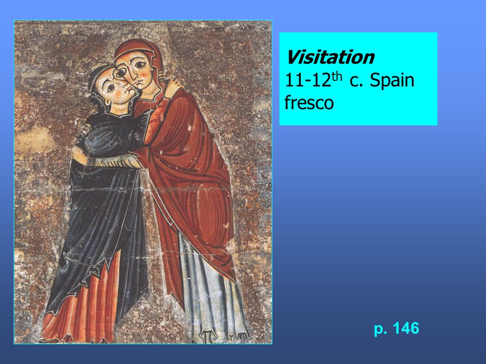 Visitation 11-12 th c. Spain fresco p. 146