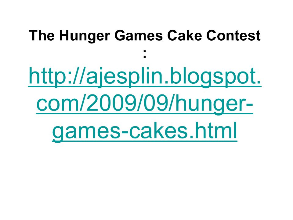 The Hunger Games Cake Contest : http://ajesplin.blogspot.