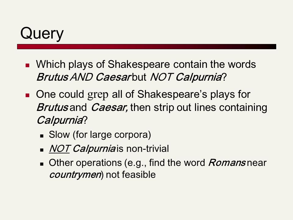 Query Which plays of Shakespeare contain the words Brutus AND Caesar but NOT Calpurnia.
