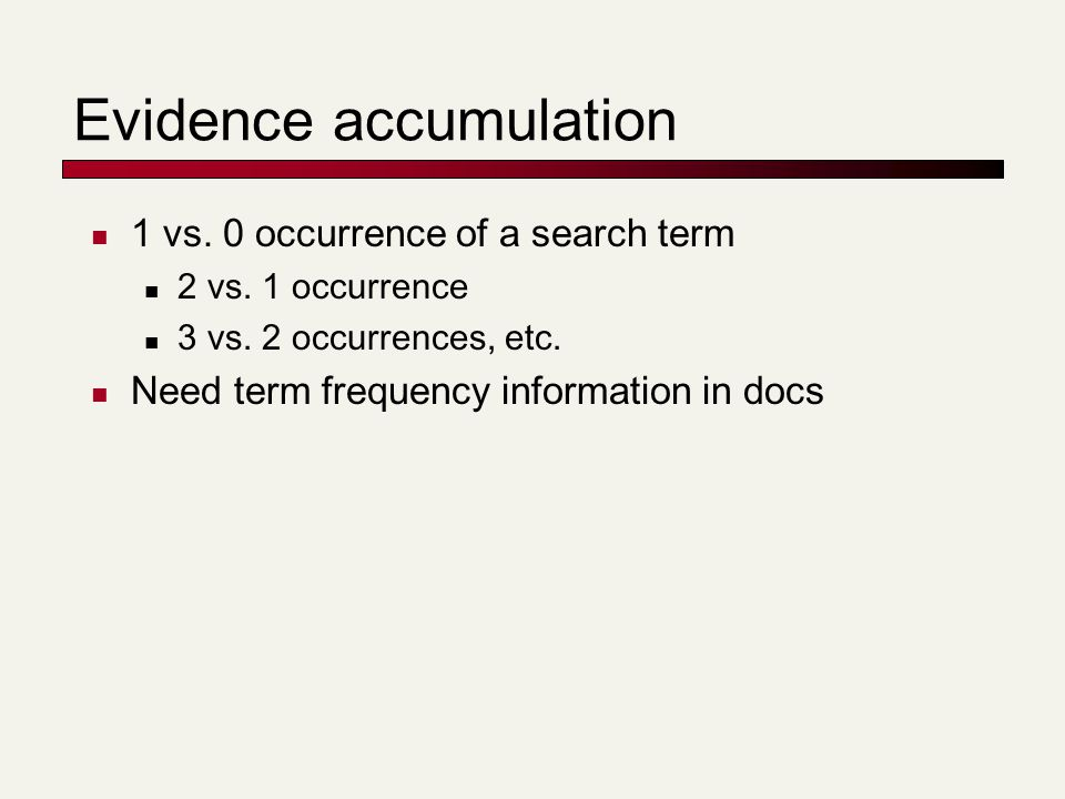 Evidence accumulation 1 vs. 0 occurrence of a search term 2 vs.