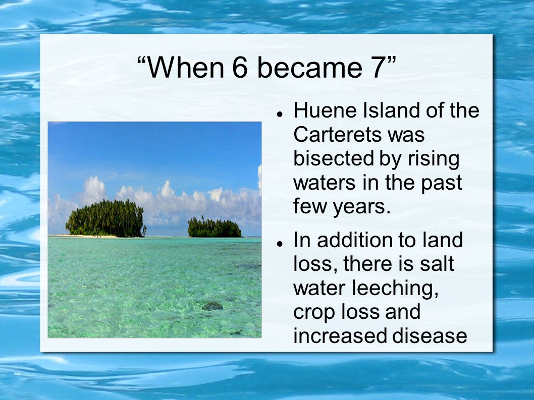 """""""When 6 became 7"""" Huene Island of the Carterets was bisected by rising waters in the past few years. In addition to land loss, there is salt water lee"""
