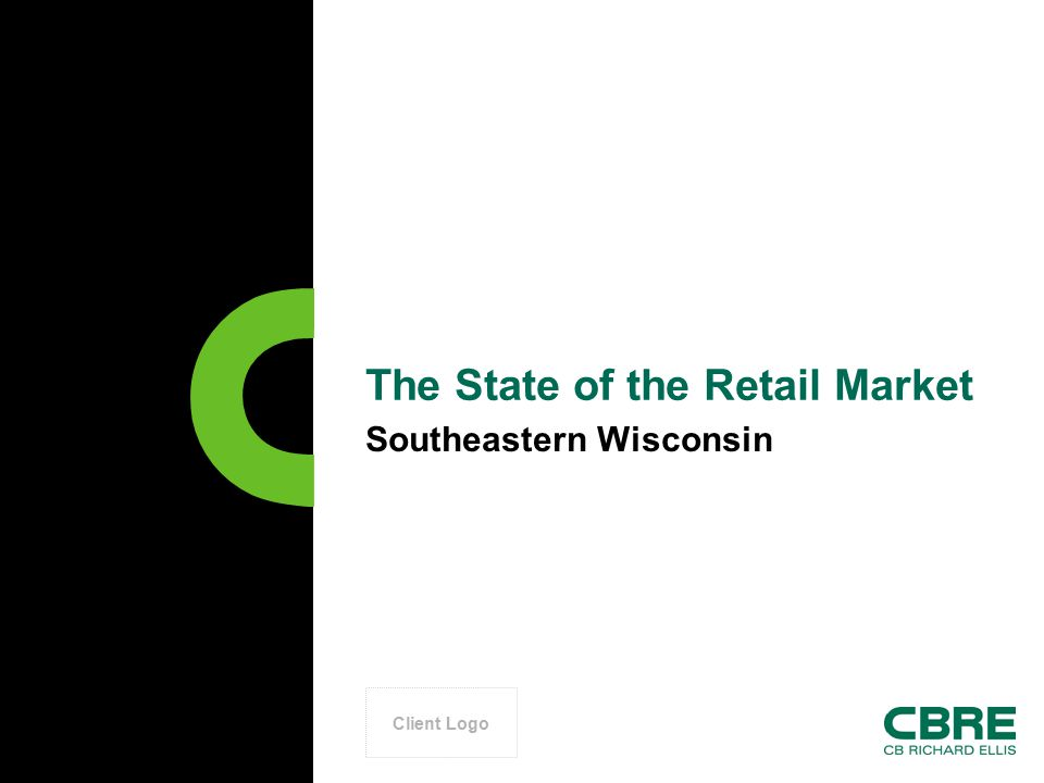 Client Logo The State of the Retail Market Southeastern Wisconsin