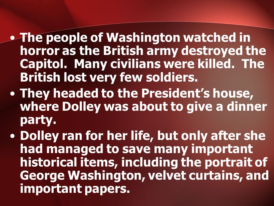 The people of Washington watched in horror as the British army destroyed the Capitol.