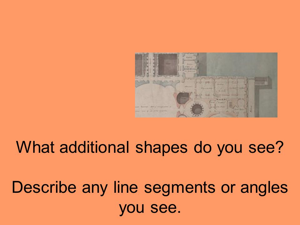 What additional shapes do you see? Describe any line segments or angles you see.