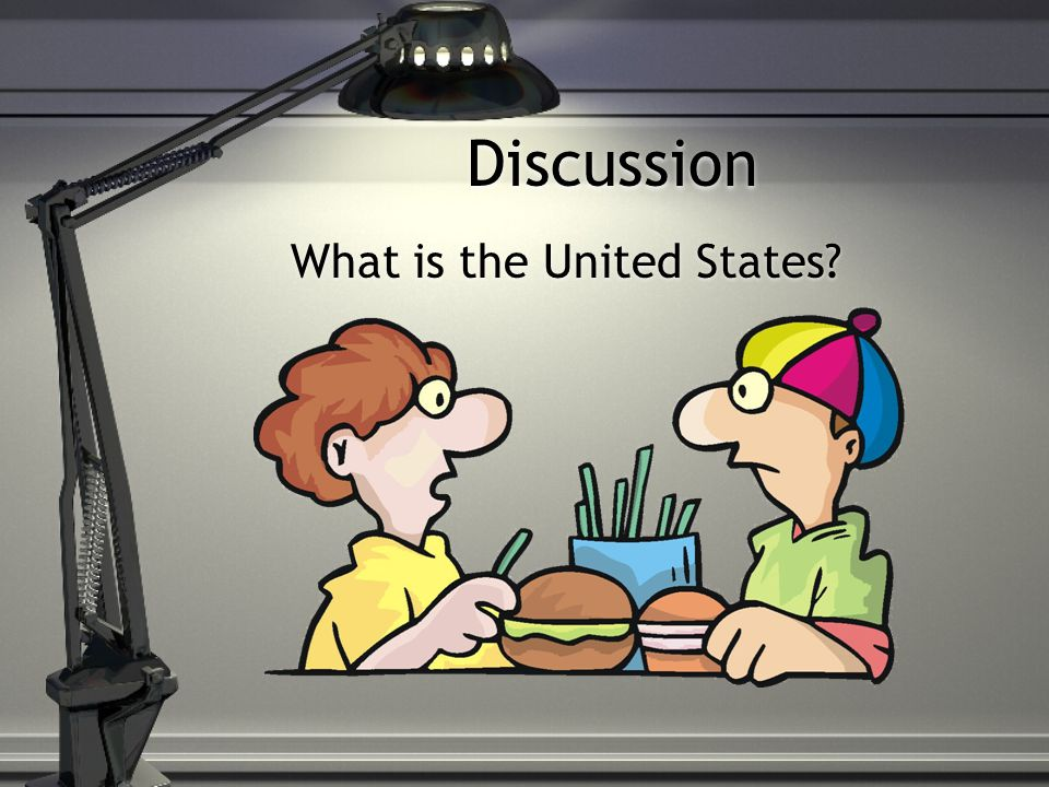 Discussion What is the United States