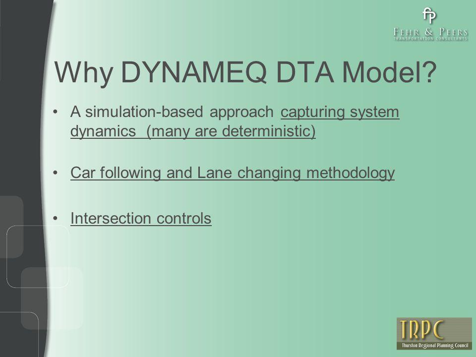 Why DYNAMEQ DTA Model.