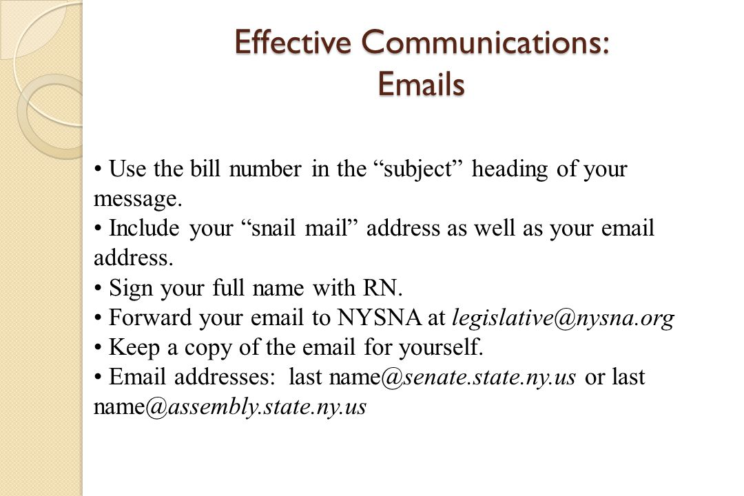 Effective Communications: Emails Use the bill number in the subject heading of your message.
