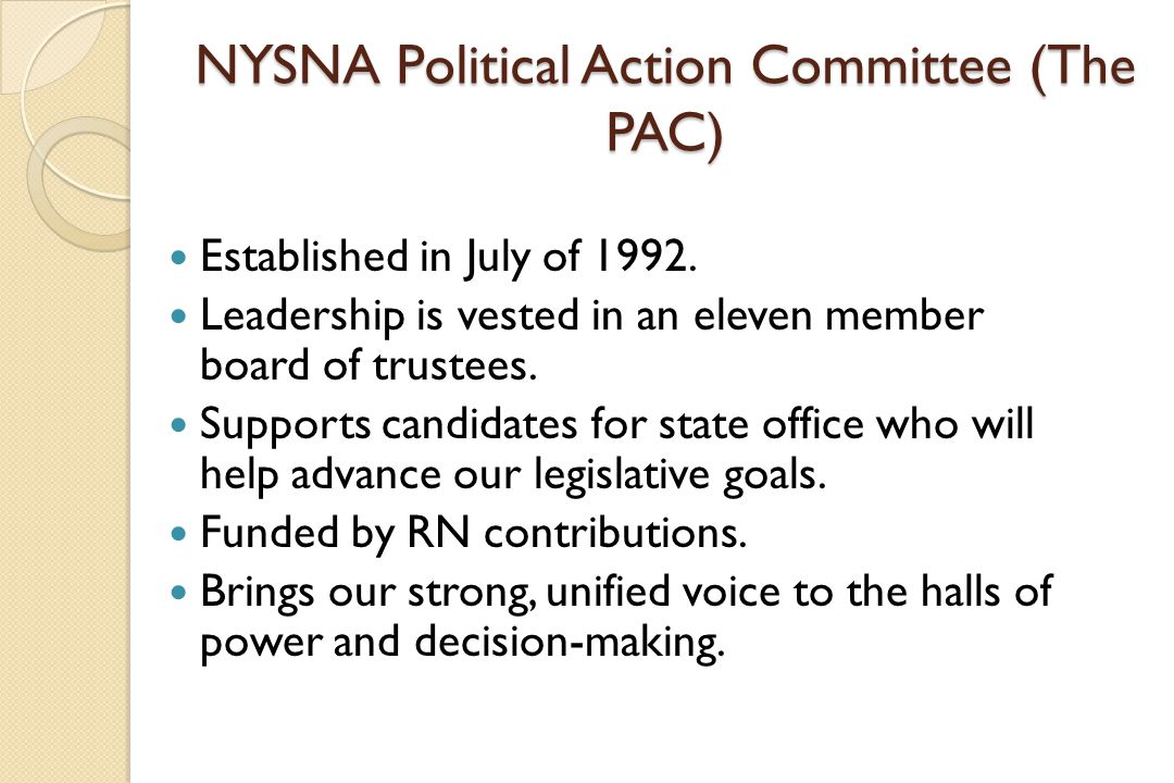 NYSNA Political Action Committee (The PAC) Established in July of 1992.
