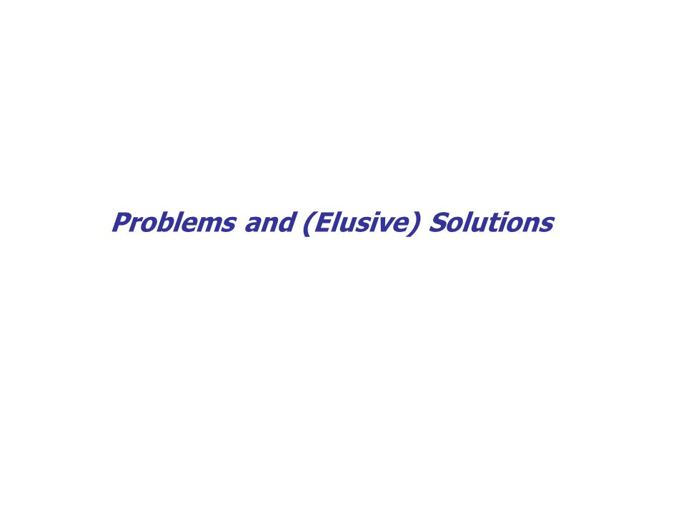 19 Problems and (Elusive) Solutions
