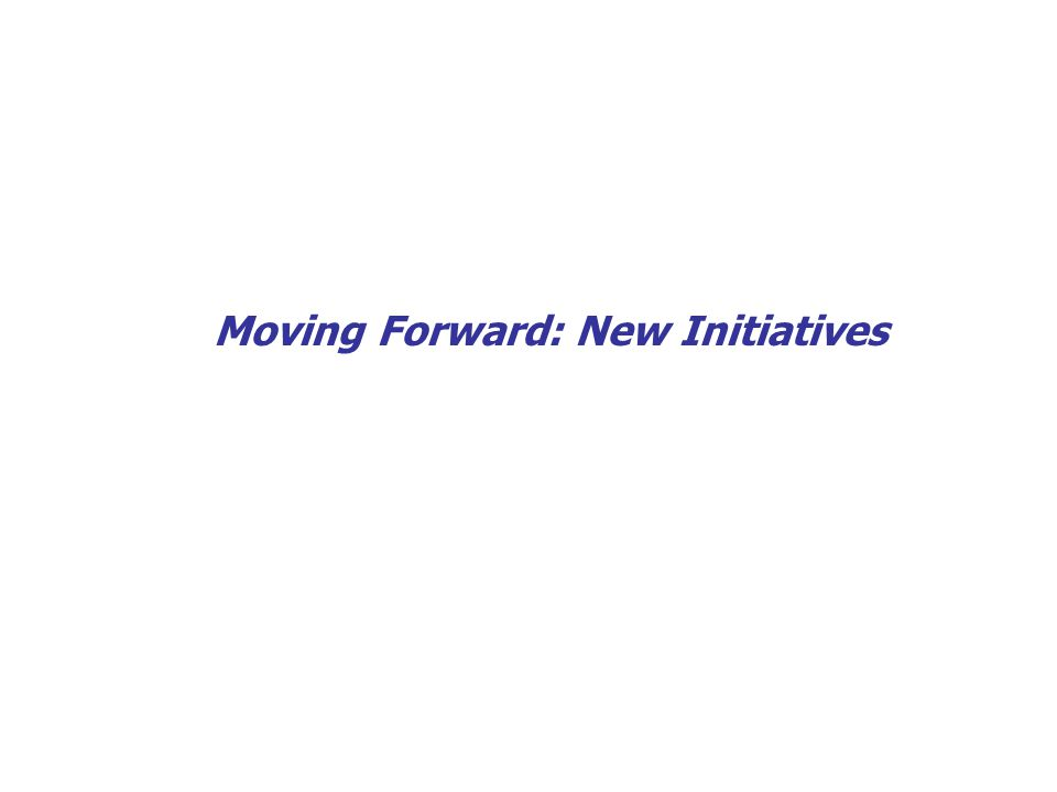37 Moving Forward: New Initiatives