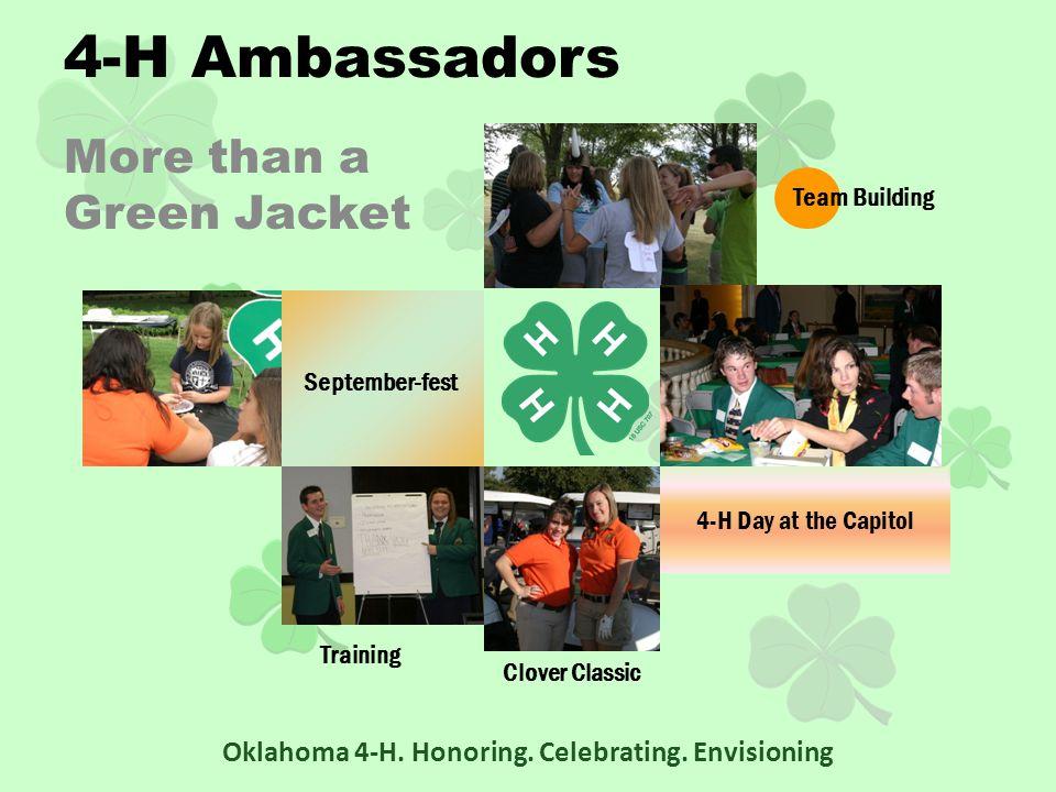 More than a Green Jacket Oklahoma 4-H. Honoring. Celebrating.