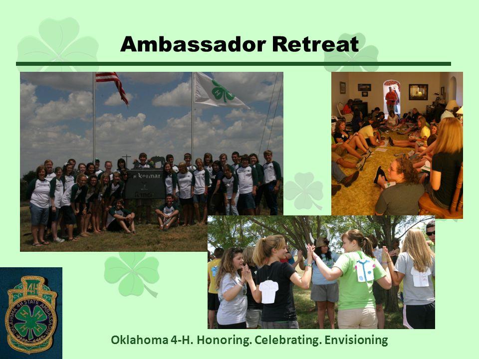 Ambassador Retreat Oklahoma 4-H. Honoring. Celebrating. Envisioning