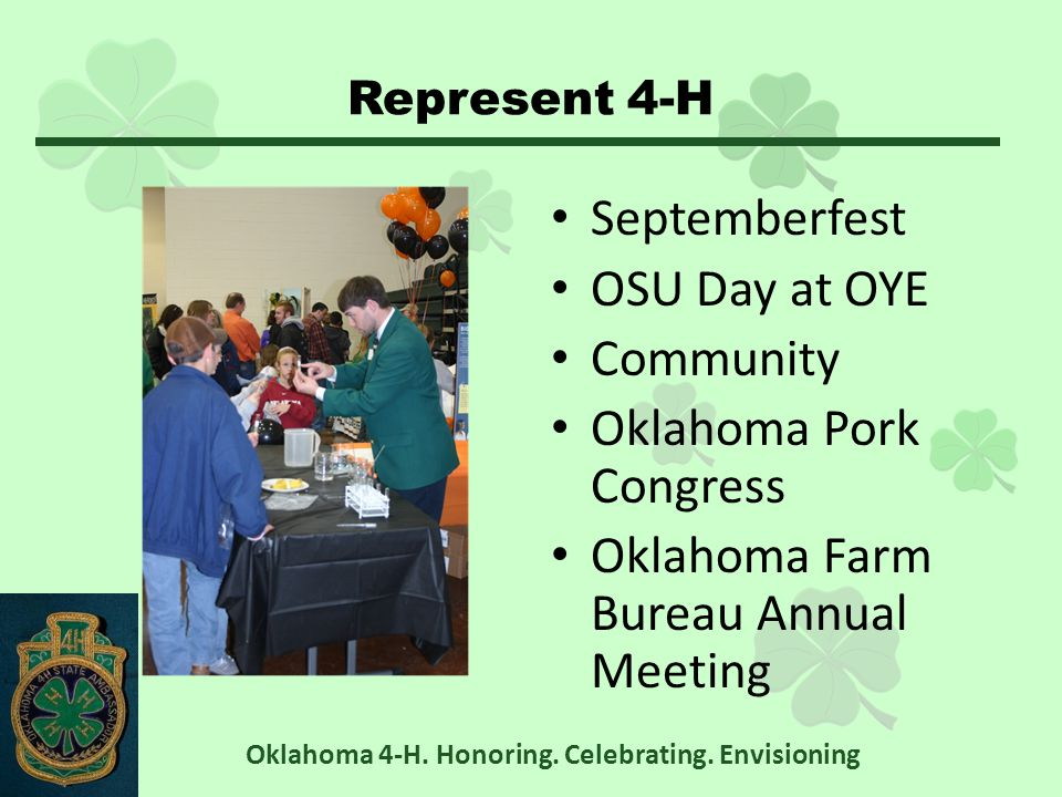 Represent 4-H Septemberfest OSU Day at OYE Community Oklahoma Pork Congress Oklahoma Farm Bureau Annual Meeting Oklahoma 4-H.