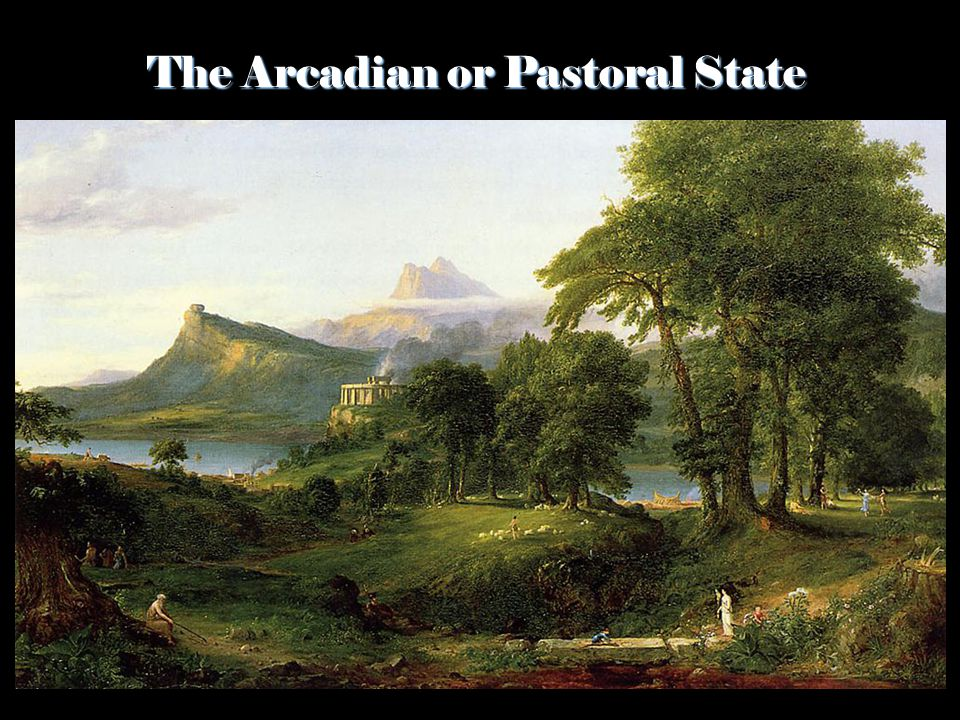 The Arcadian or Pastoral State