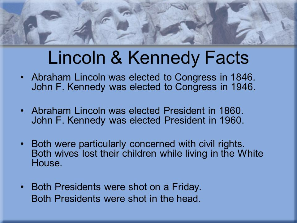Lincoln & Kennedy Part II Lincoln s secretary was named Kennedy.