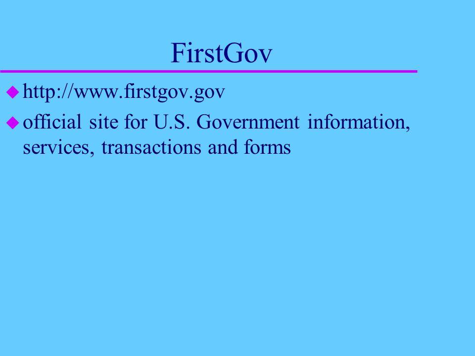 FirstGov u http://www.firstgov.gov u official site for U.S.