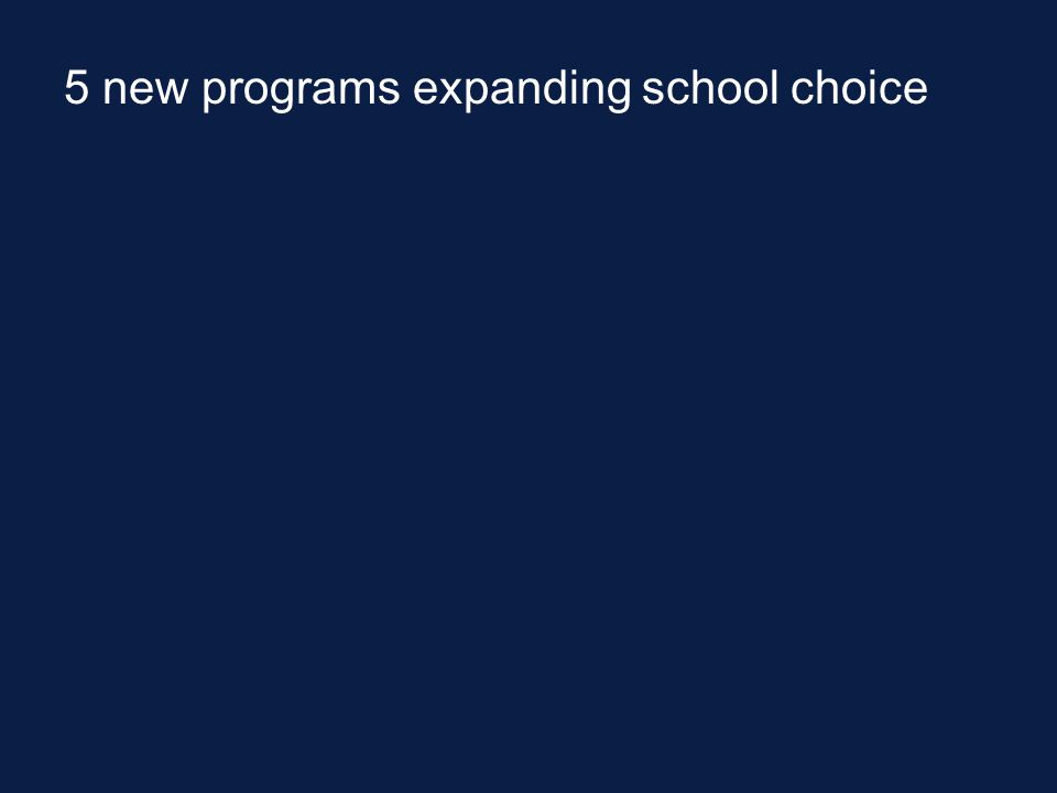 5 new programs expanding school choice