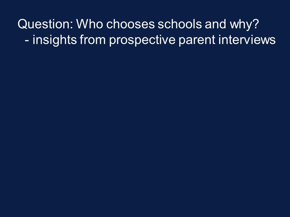 - insights from prospective parent interviews