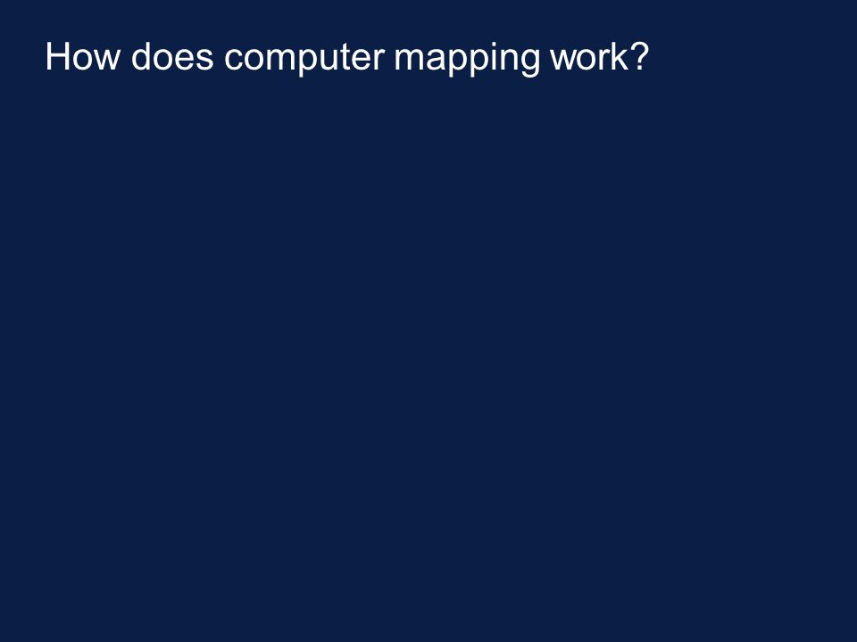How does computer mapping work