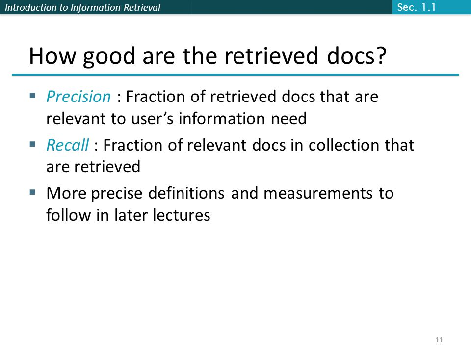 Introduction to Information Retrieval How good are the retrieved docs.
