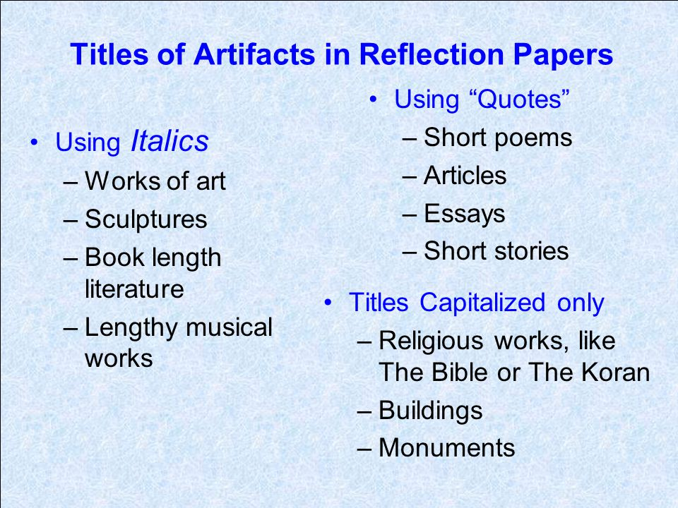 Content for Reflection Papers Response to assigned discussion topics Additional information supplied elsewhere in book or online (cited) Personal opinions/evaluations