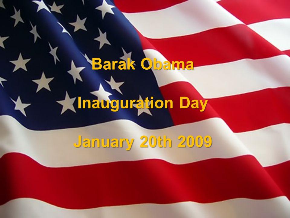 Barak Obama Inauguration Day January 20th 2009