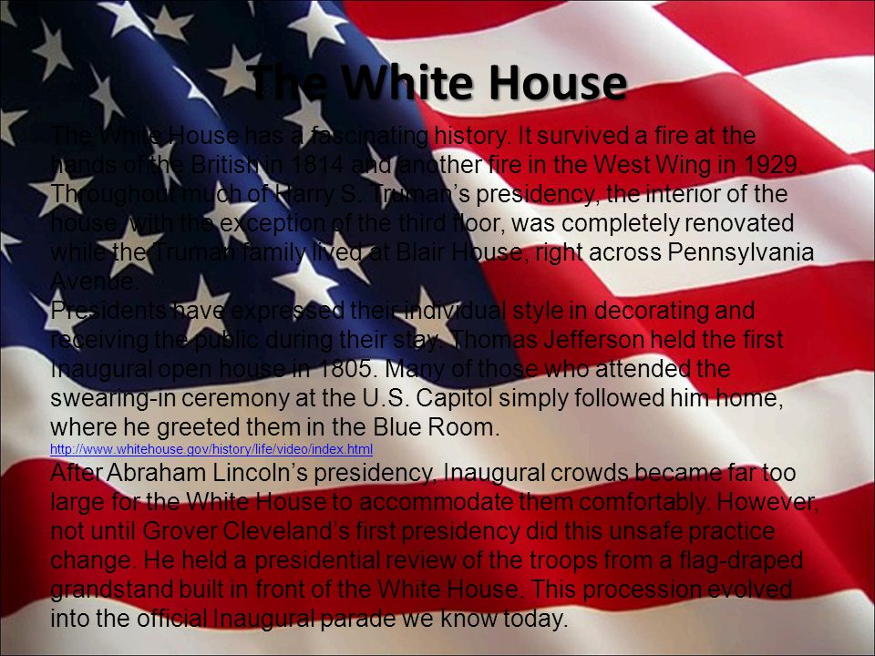 The White House The White House has a fascinating history.