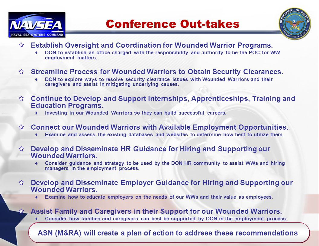 Conference Out-takes Establish Oversight and Coordination for Wounded Warrior Programs.