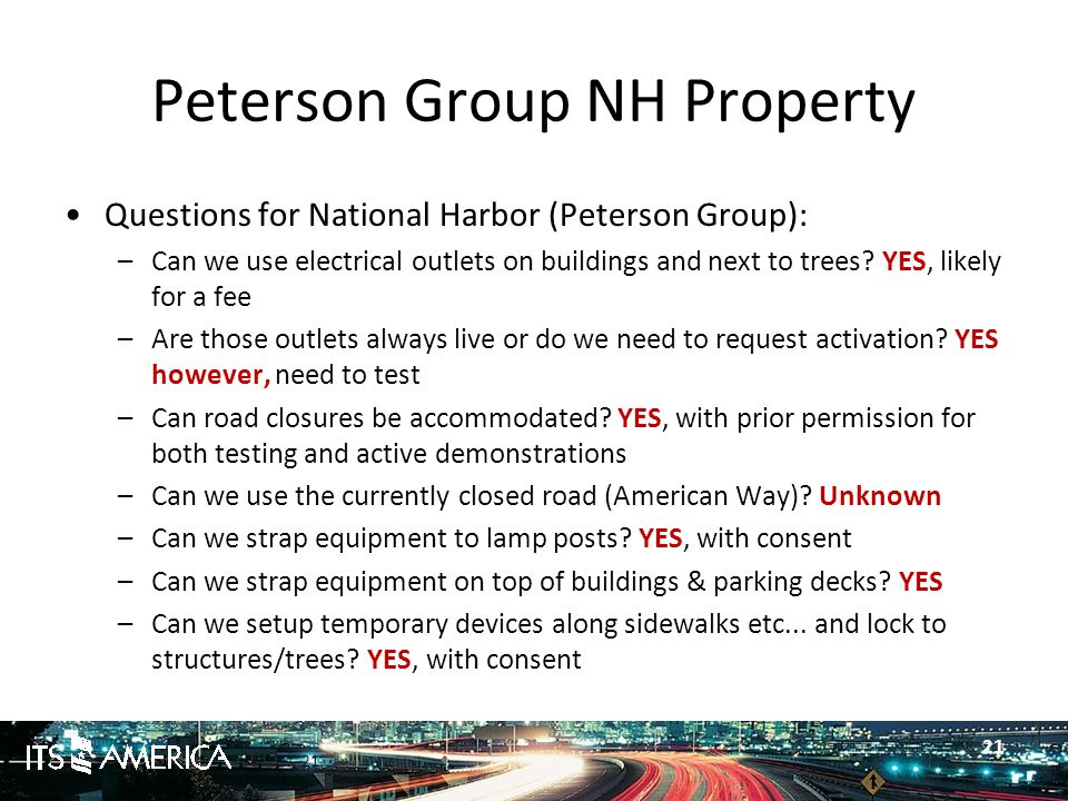 21 Peterson Group NH Property Questions for National Harbor (Peterson Group): –Can we use electrical outlets on buildings and next to trees.