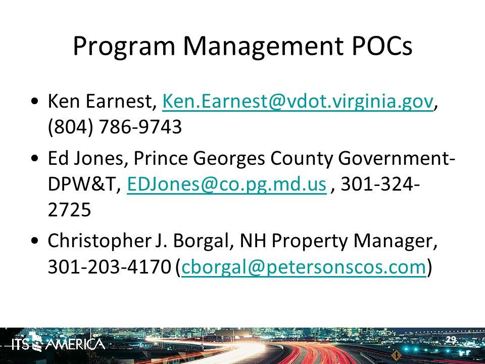 29 Program Management POCs Ken Earnest, Ken.Earnest@vdot.virginia.gov, (804) 786-9743Ken.Earnest@vdot.virginia.gov Ed Jones, Prince Georges County Government- DPW&T, EDJones@co.pg.md.us, 301-324- 2725EDJones@co.pg.md.us Christopher J.