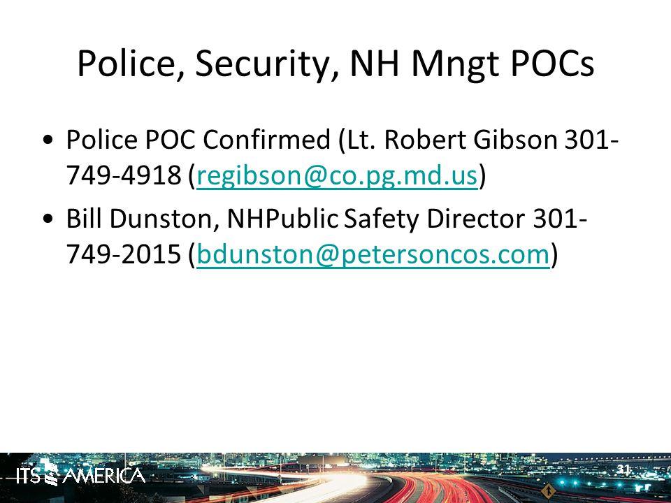 31 Police, Security, NH Mngt POCs Police POC Confirmed (Lt.