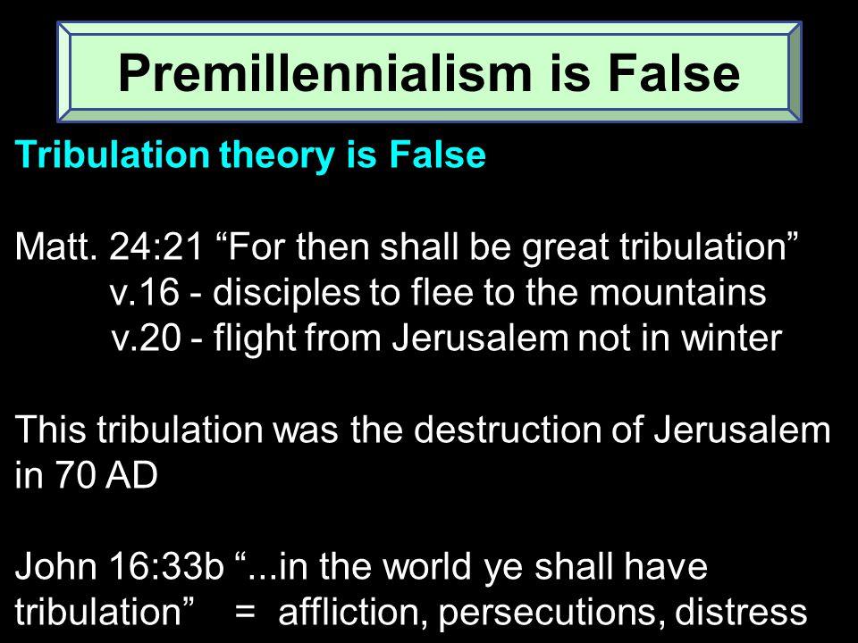 Tribulation theory is False Matt.