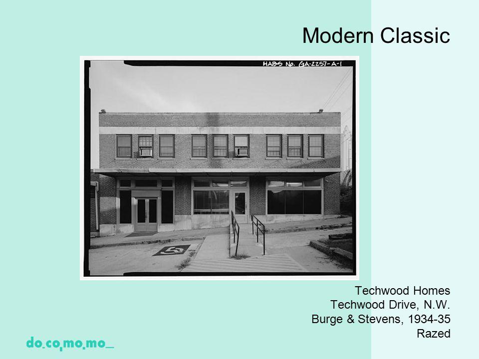 Modern Classic Techwood Homes Techwood Drive, N.W. Burge & Stevens, 1934-35 Razed