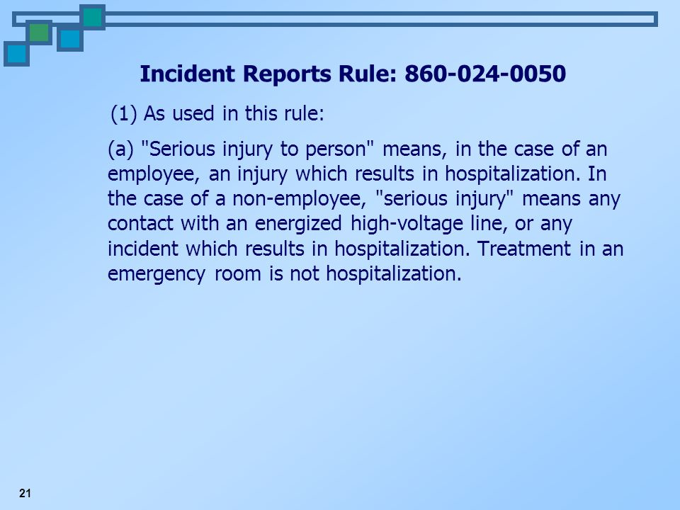 21 Incident Reports Rule: 860-024-0050 (1) As used in this rule: (a)