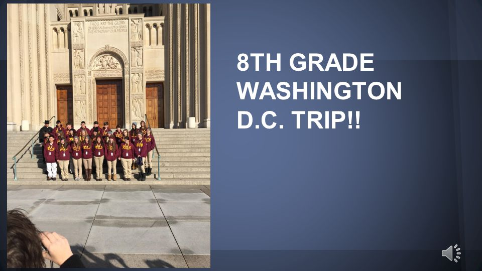 8TH GRADE WASHINGTON D.C. TRIP!!