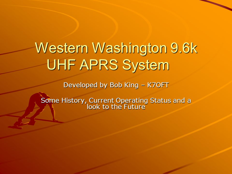 Western Washington 9.6k UHF APRS System Developed by Bob King – K7OFT Some History, Current Operating Status and a look to the Future