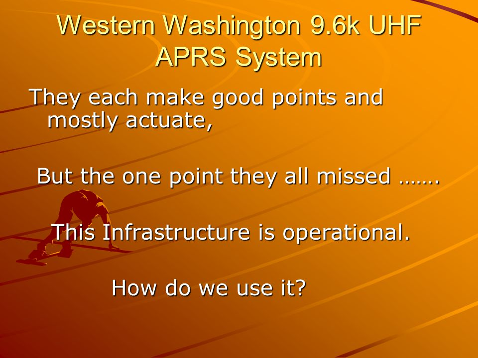 Western Washington 9.6k UHF APRS System They each make good points and mostly actuate, But the one point they all missed ……. But the one point they al