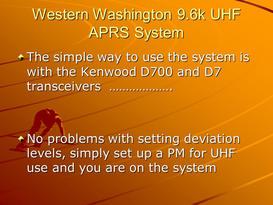 Western Washington 9.6k UHF APRS System Easy set up for the D700 PM http://nwp.ampr2.net/jnos/Kenwood D700Confighttp://nwp.ampr2.net/jnos/Kenwood D700Config Bill – WA7NWP http://nwp.ampr2.net/jnos/Kenwood D700Config http://www.nwaprs.info/9600bauduh faprs.htmhttp://www.nwaprs.info/9600bauduh faprs.htm Dave – K7GPS http://www.nwaprs.info/9600bauduh faprs.htm