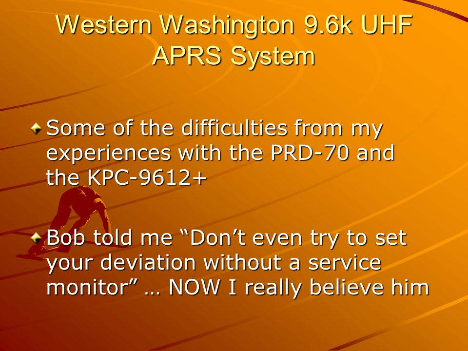 """Western Washington 9.6k UHF APRS System Some of the difficulties from my experiences with the PRD-70 and the KPC-9612+ Bob told me """"Don't even try to"""