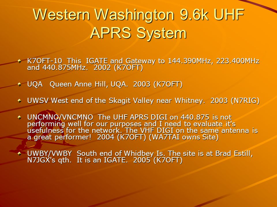 Western Washington 9.6k UHF APRS System K7OFT-10 This IGATE and Gateway to 144.390MHz, 223.400MHz and 440.875MHz. 2002 (K7OFT) UQA Queen Anne Hill, UQ