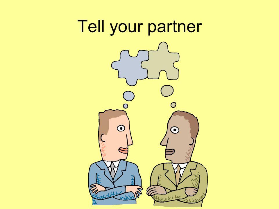 Tell your partner