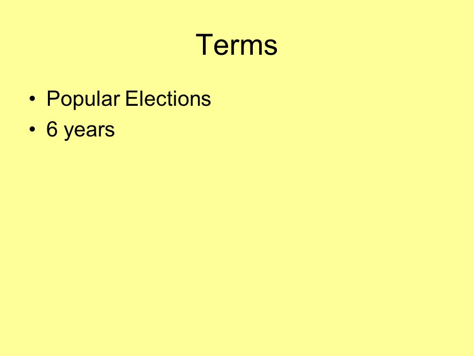 Terms Popular Elections 6 years