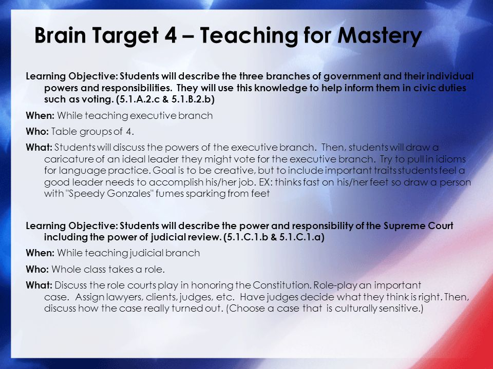 Brain Target 4 – Teaching for Mastery Learning Objective: Students will identify the effect that regional interests and perspectives had on shaping government policy and structure.