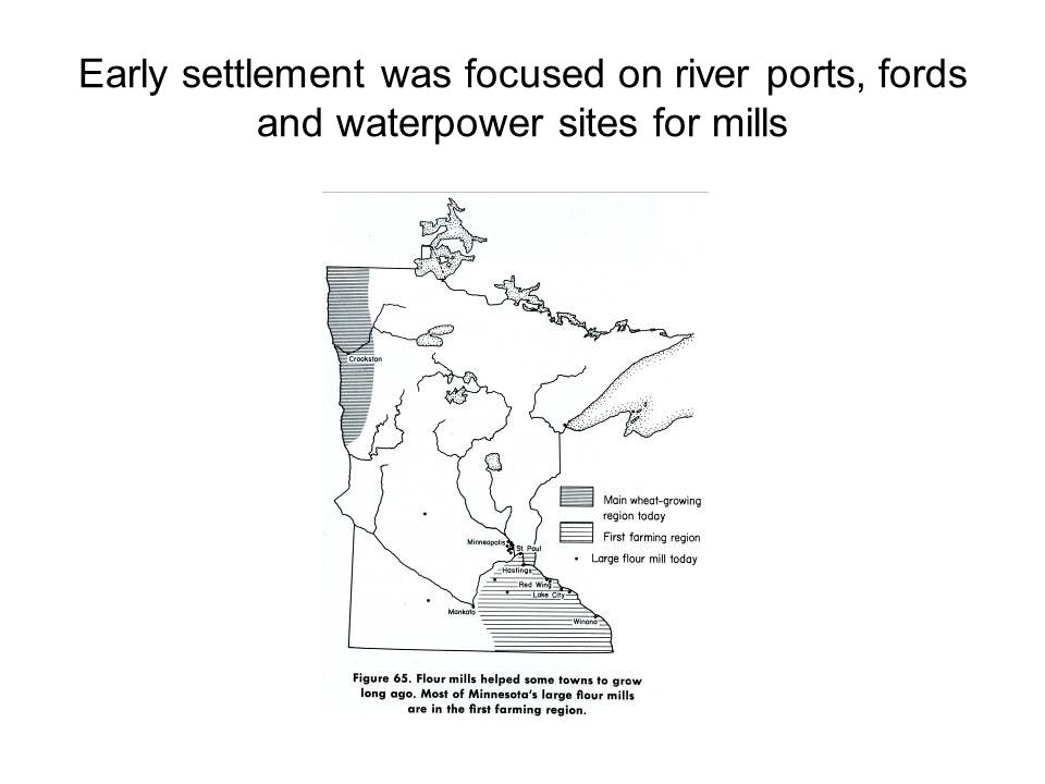Early settlement was focused on river ports, fords and waterpower sites for mills