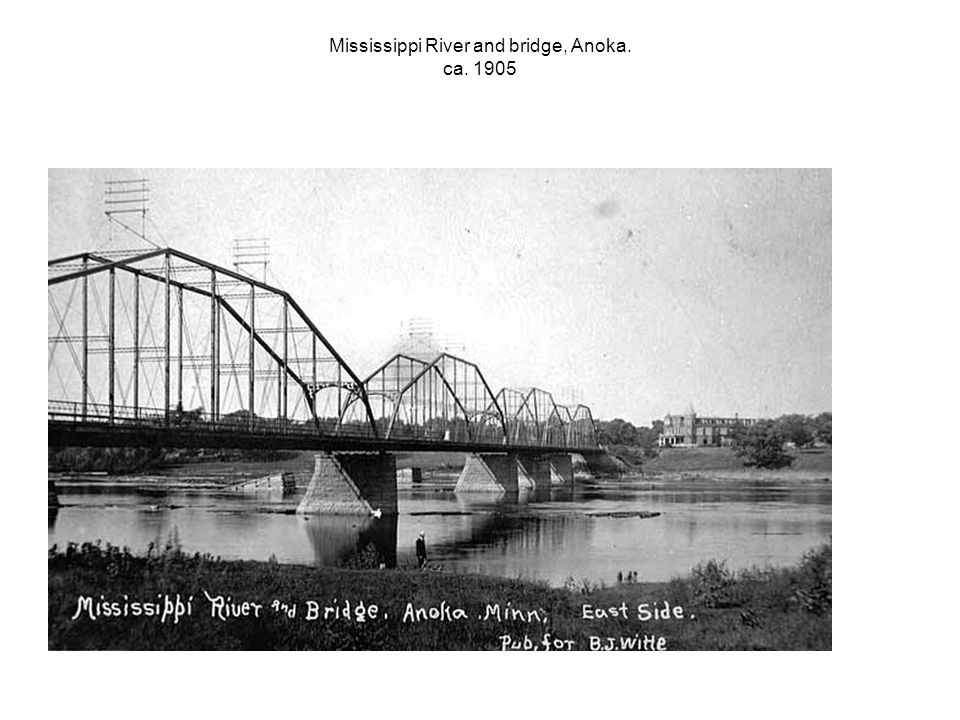 Mississippi River and bridge, Anoka. ca. 1905